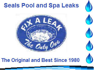 Fix A Leak seals pool and spa leaks.
