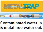 METALTRAP Filters remove iron, copper and manganese.