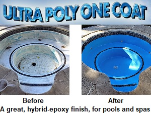 Ultra Poly One Coat, for pool and spas.